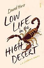 Low Life in the High Desert: a California memoir