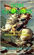 DOM CASMURRO: CLÁSSICO DE MACHADO DE ASSIS