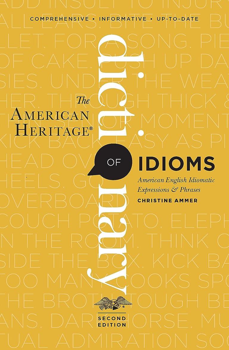 オペラ降臨柔らかい足The American Heritage Dictionary of Idioms: American English Idiomatic Expressions & Phrases (English Edition)