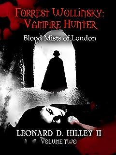 Forrest Wollinsky: Vampire Hunter [Book 2]: Blood Mists of London