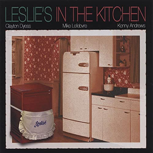 Leslie S In The Kitchen By Clayton Dyess Mike Lefebvre Kenny