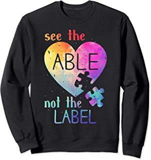 See the Able Not The Label T-Shirt Cute Autism Awareness Sweatshirt