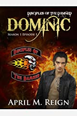 Dominic (A Vampire Biker Series) Season 1 Episode 1 (Disciples of the Damned) Kindle Edition