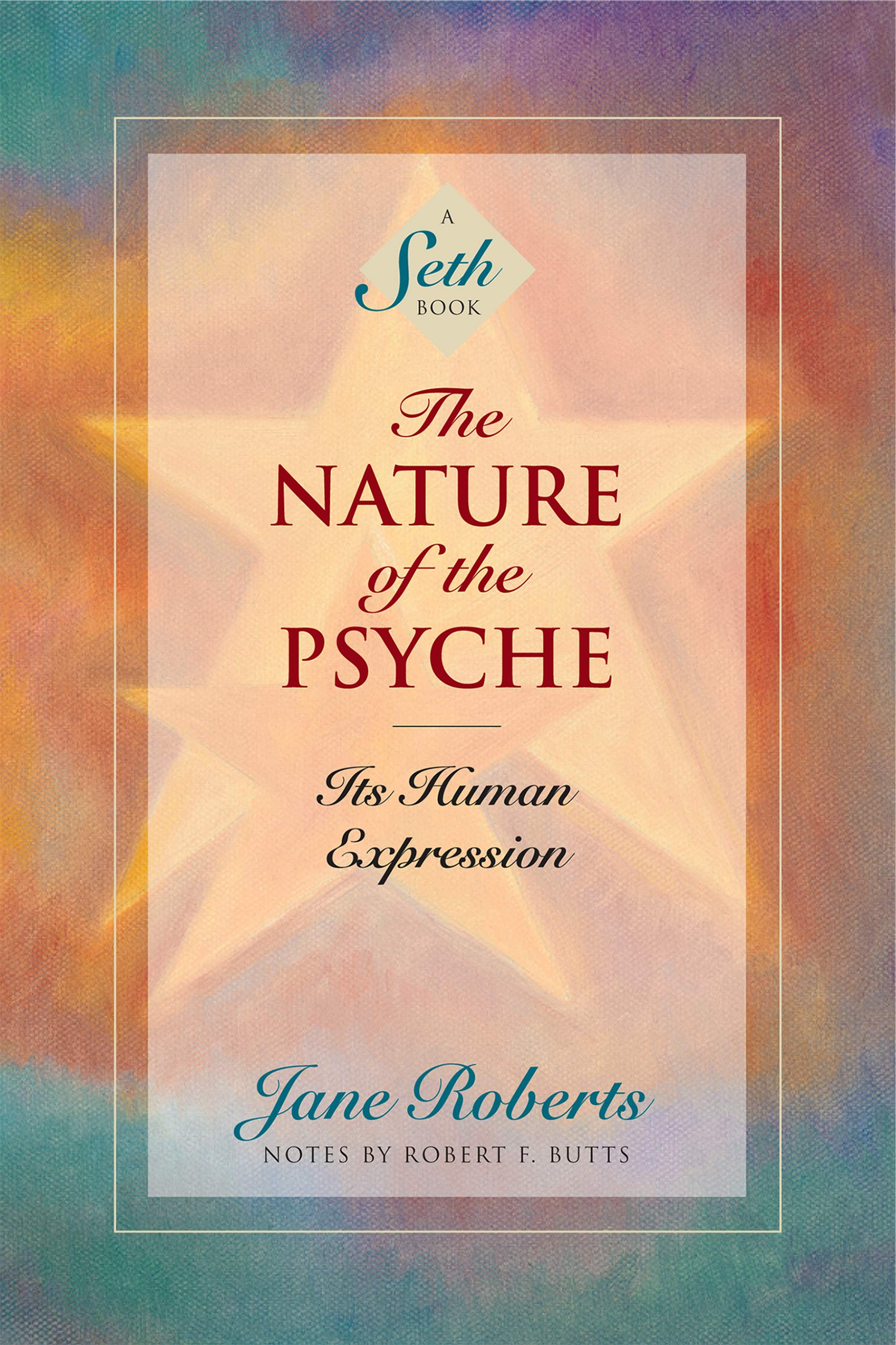 Download The Nature Of The Psyche: Its Human Expression (A Seth Book) 