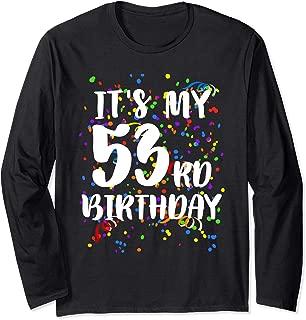 Its My 53rd Birthday Shirt Happy Birthday Funny Gift TShirt Long Sleeve T-Shirt