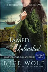 Tamed & Unleashed: The Highlander's Vivacious Wife (Love's Second Chance: Highland Tales Book 1) Kindle Edition