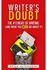 Writer's Doubt: The #1 Enemy of Writing (and What You Can Do About It) Kindle Edition