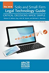 2018 Solo and Small Firm Legal Technology Guide: Critical Decisions Made Simple Paperback