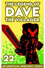 Dave the Villager 22: An Unofficial Minecraft Novel (The Legend of Dave the Villager) Kindle Edition