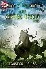 Das Grüne Meer: Der 13. Paladin Band X (German Edition) Kindle Edition