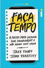 Faça tempo: 4 passos para definir suas prioridades e não adiar mais nada (Portuguese Edition) Kindle Edition