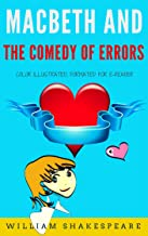 Macbeth And The Comedy Of Errors: Color Illustrated, Formatted for E-Readers (Unabridged Version)