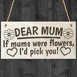 Dear Mum If Mums were Flowers I'd Pick You Cute Love Wood Hanging Sign Wall Door Plaque Sign Gifts