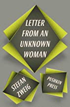 Zweig, S: Letter from an Unknown Woman and Other Stories