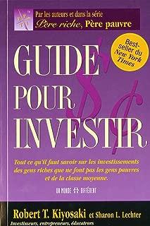 Guide pour investir: Résumé du livre de Robert T.Kiyosaki (French Edition)