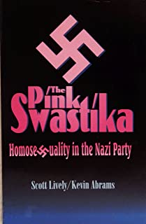 Pink Swastika : Homosexuality in the Nazi Party