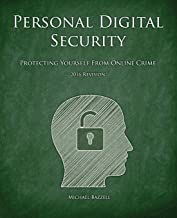 Personal Digital Security: Protecting Yourself from Online Crime