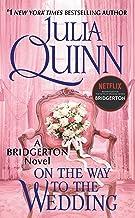 On the Way to the Wedding: Bridgerton (Bridgertons Book 8)