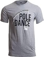 Gotta Love a Good Pole Dance | Funny Fishing Pole Humor Fisherman Unisex T-Shirt