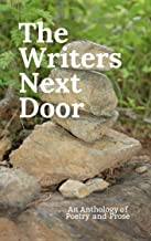 The Writers Next Door: An Anthology of Poetry and Prose