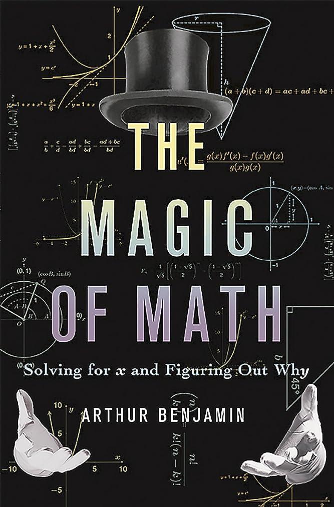 普通に辞任疑いThe Magic of Math: Solving for x and Figuring Out Why (English Edition)