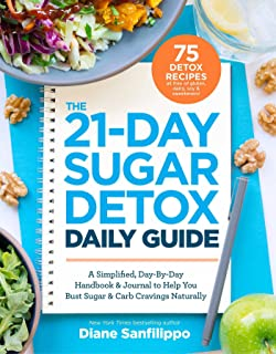 The 21-Day Sugar Detox Daily Guide: A Simplified, Day-By Day