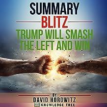 Summary: Blitz, Trump Will Smash the Left and Win by David Horowitz