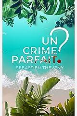 Un crime parfait ? (Enquêtes Bastaro / Colombe) Format Kindle