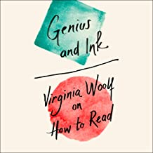 Genius and Ink: Virginia Woolf on How to Read [Unabridged edition]