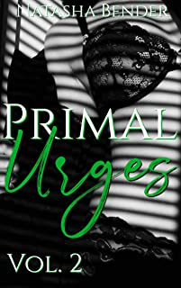 Primal Urges: Volume 2: Explicit adult short story collection