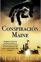 Conspiración Maine: Un thriller emocionante y repleto de suspense (Grandes Personajes de la Historia de España) Versión Kindle