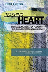 Teaching From the Heart: Critical Communication Pedagogy in the Communication Classroom Paperback