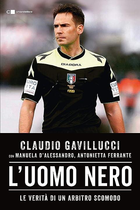 L`uomo nero. le verità di un arbitro scomodo (italiano) copertina flessibile 978-8832962857
