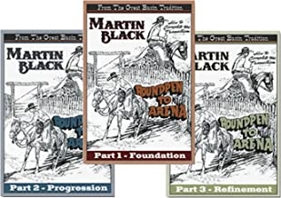 The Complete Roundpen to Arena Series with Martin Black - 3 DVD Set