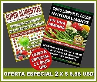 Super Alimentos Saludables y Como Limpiar el Colon Naturalmente (Spanish Edition)
