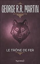 Le Trône de Fer (Tome 1) - La glace et le feu (French Edition)