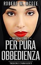 Per pura obbedienza: Trilogia dell'irachena, libro 2 (Italian Edition)