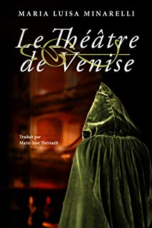 Le Théâtre de Venise (Les mystères de Venise) (French Edition)