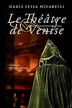 Le Théâtre de Venise (Les mystères de Venise t. 3) (French Edition)