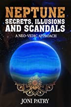 Neptune Secrets, Illusions and Scandals: A Neo-Vedic Approach (English Edition)