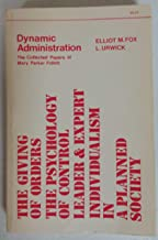 Dynamic administration: the collected papers of Mary Parker Follett. Edited by Elliot M. Fox and L. Urwick.