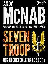 Seven Troop: The incredible true SAS story