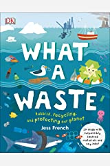 What A Waste: Rubbish, Recycling, and Protecting our Planet Kindle Edition