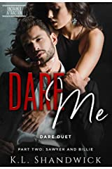 Dare Me: A reverse age gap second chance romance Duet Book Two Sawyer and Billie (Unchained Attraction 2) Kindle Edition