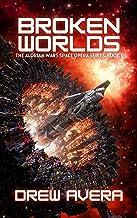 BROKEN WORLDS: THE ALORIAN WARS SPACE OPERA SERIES (English Edition)