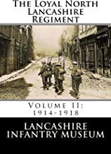 The Loyal North Lancashire Regiment: Volume II: 1914-1919