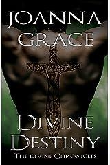 Divine Destiny (The Divine Chronicles Book 2) Kindle Edition