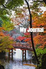 My Journal: A Daily Journal, Fall Colors, Bridge Over Water, Inspirational Journal - Diary Paperback