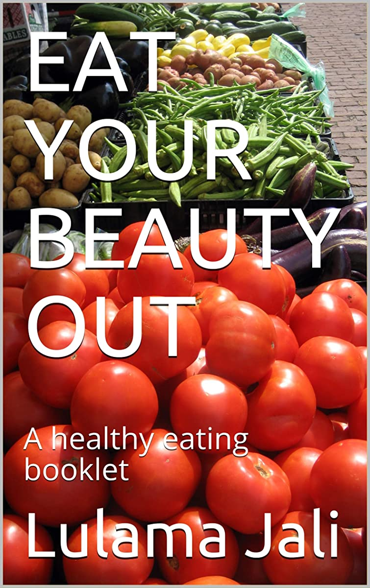 EAT YOUR BEAUTY OUT: A healthy eating booklet (English Edition)