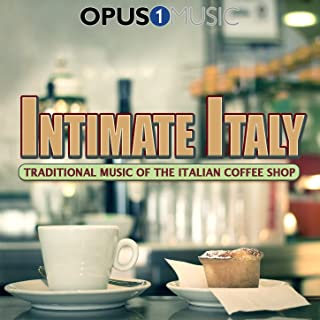 Intimate Italy: Traditional Music of the Italian Coffee Shop